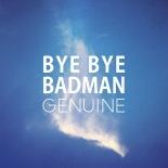 bye-bye-badman-genuine